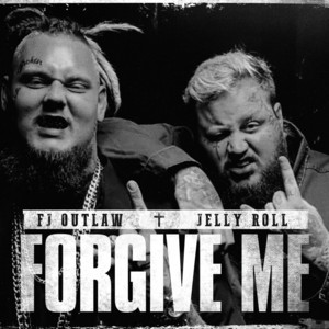 Forgive Me (feat. Jelly Roll)