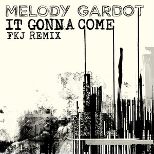 It Gonna Come - FKJ Remix by Melody Gardot, FKJ
