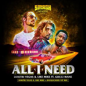 All I Need (feat. Gucci Mane) [DVLM X Bassjackers VIP MIX]