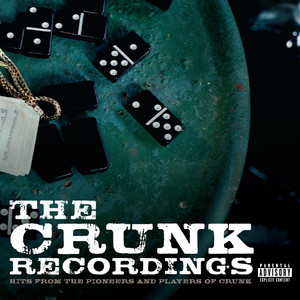 The Crunk Recordings: Hits From The Pioneers And Players Of Crunk album
