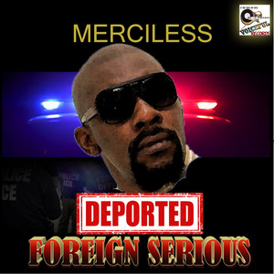 Deported (Foreign Serious)