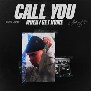 Call You When I Get Home