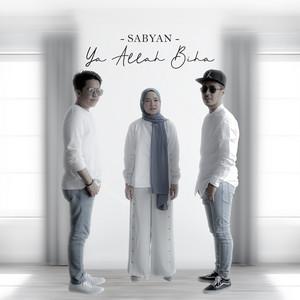 Ya Allah Biha - 2019 Remaster