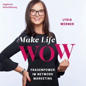 Make Life wow (Frauenpower im Network Marketing) Audiobook