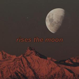 rises the moon