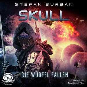 Die Würfel fallen - Skull, Band 3 (ungekürzt) Hörbuch kostenlos