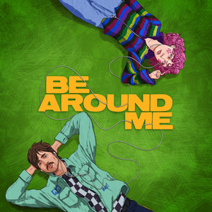 Be Around Me (feat. chloe moriondo)