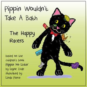 Pippin Wouldn't Take a Bath