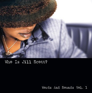 Who is Jill Scott: Words and Sounds Vol. 1 (Remastered)