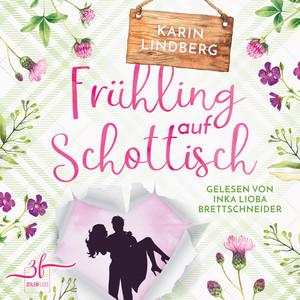 Frühling auf Schottisch (Highland-Liebesroman) Audiobook