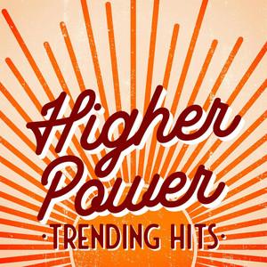 Higher Power - Trending Hits