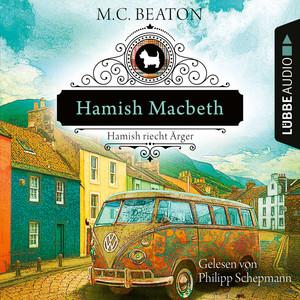 Hamish Macbeth riecht Ärger - Schottland-Krimis, Teil 9 (Ungekürzt) Audiobook