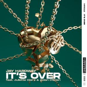 It's Over (feat. Juliette Claire & Aidan O'Brien)