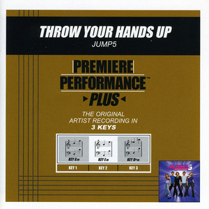 Premiere Performance Plus: Throw Your Hands Up