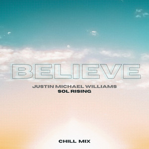 Believe (Chill Mix)