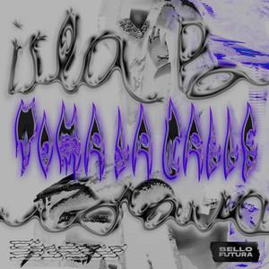 Toma La Calle (Remixes)