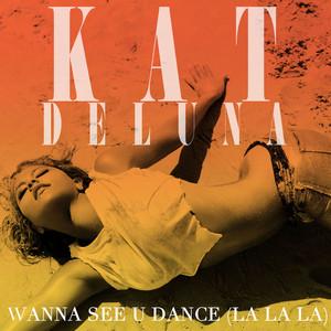 I Wanna See You Dance (la la la)