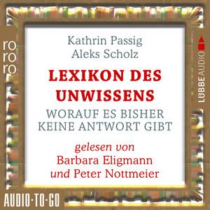 Lexikon des Unwissens - Worauf es bisher keine Antwort gibt (Ungekürzt) Audiobook