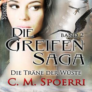 Die Greifen-Saga (Band 2): Die Träne der Wüste Hörbuch kostenlos