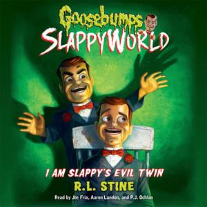 I Am Slappy's Evil Twin - Goosebumps SlappyWorld 3 (Unabridged)