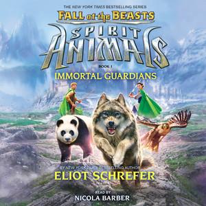 Immortal Guardians - Spirit Animals: Fall of the Beasts, Book 1 (Unabridged)