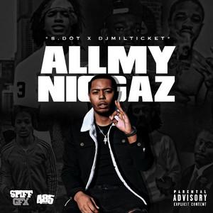 All My Niggaz