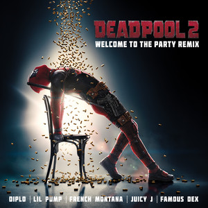 Welcome to the Party (with Lil Pump, Juicy J, Famous Dex, & French Montana) [Remix]