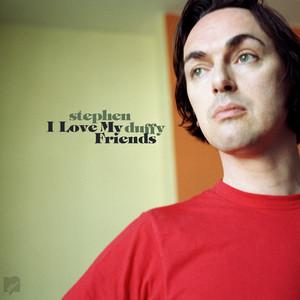 Stephen Duffy  I Love My Friends :Replay