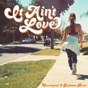 It Ain't Love