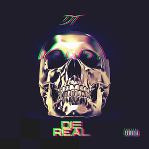 Die Real