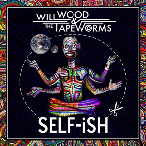SELF-iSH - Will Wood and the Tapeworms