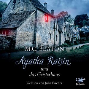 Agatha Raisin und das Geisterhaus Audiobook