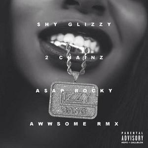 Awwsome (feat. 2 Chainz and A$AP Rocky) [Remix]