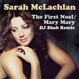 The First Noel / Mary Mary (DJ Shah Remix)