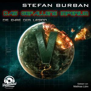 Die Ehre der Legion - Das gefallene Imperium, Band 5 (ungekürzt) Audiobook