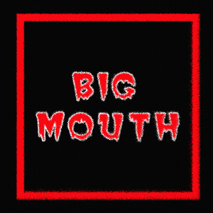 BIG MOUTH by ACOT