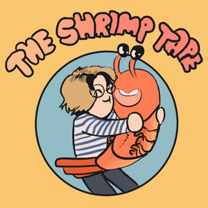 The Shrimp Tape