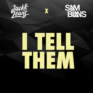 I Tell Them (feat. Jack & Lewis) by Sam Blans, Jack & Lewis