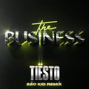The Business - 220 KID Remix by Tiësto, 220 KID