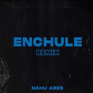 Enchule - Remix