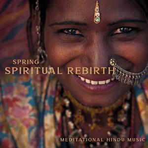 Spring Spiritual Rebirth: Meditational Hindu Music to Celebrate Rama Navami (Guided Meditation Background)