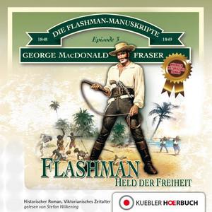 Flashman - Held der Freiheit (Die Flashman-Manuskripte 3 - Flashman in Westafrika und Amerika) Audiobook
