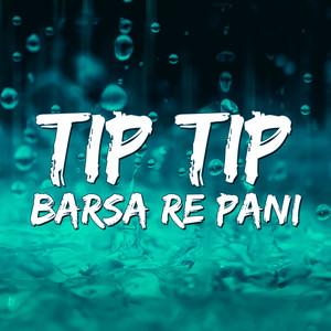 Tip Tip Barsa Re Pani
