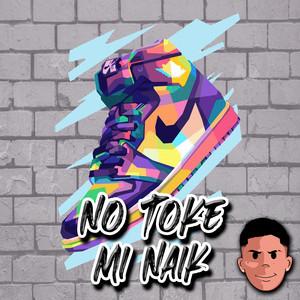 No Toke Mi Naik - Remix
