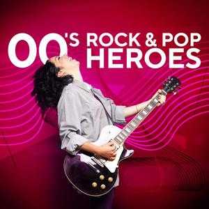 00's Rock & Pop Heroes