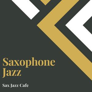 Sax Jazz Cafe by Saxophone Jazz