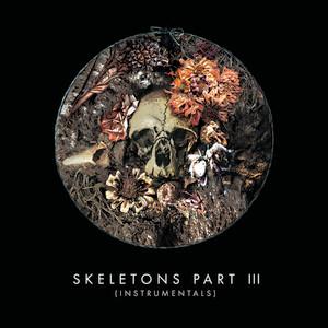 Skeletons: Part 3 (Instrumentals)