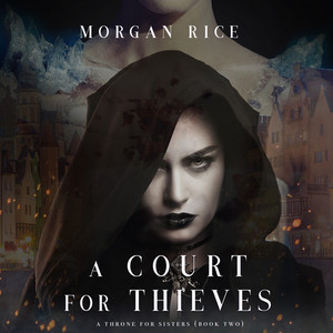 A Court for Thieves (A Throne for Sisters—Book Two) Audiobook