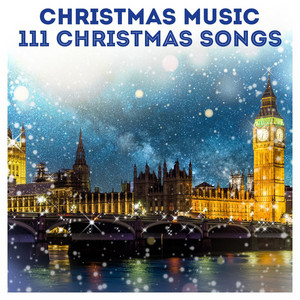 Christmas Music: 111 Christmas Songs