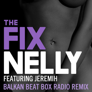 The Fix (feat. Jeremih) [Balkan Beat Box Remix]